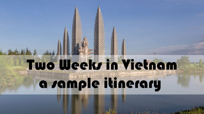 VIETNAM - Must see things in two weeks; a sample Vietnam itinerary