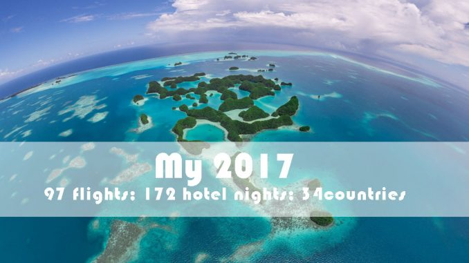 My 2017 in 97 flights, 172 hotel nights in 34 countries: I love bleisure travel!